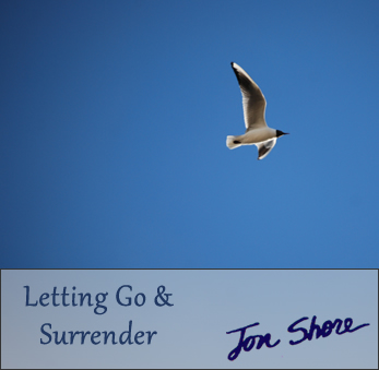 Letting Go and Surrender by Jon Shore