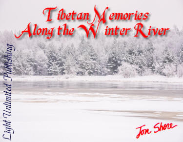 Tibetan Memories Along the Winter River