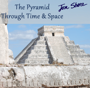 The Pyramid and Through Time and Space by Jon Shore